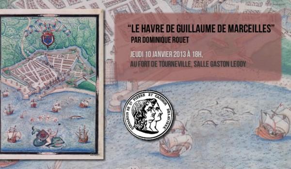 Le Havre de Guillaume de Marceilles par Dominique Rouet